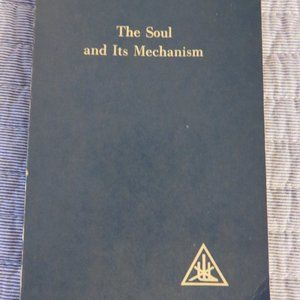 The Soul and Its Mechanism by Alice Bailey 1930